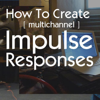 Avosound tutorial how to create multichannel impulse responses