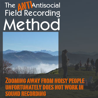 Die Anti-Asoziale Field Recording Methode - 12 Tipps
