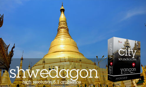 City Soundscapes Yangon - Shwedagon Pagoda