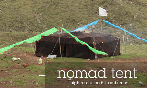 Tibetan Atmospheres Sound Effects Library Traditional Tibetan Nomad Tent