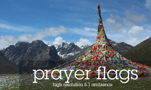 Tibetan Monastery Sound Effects Library - Prayer Flags, Tibet