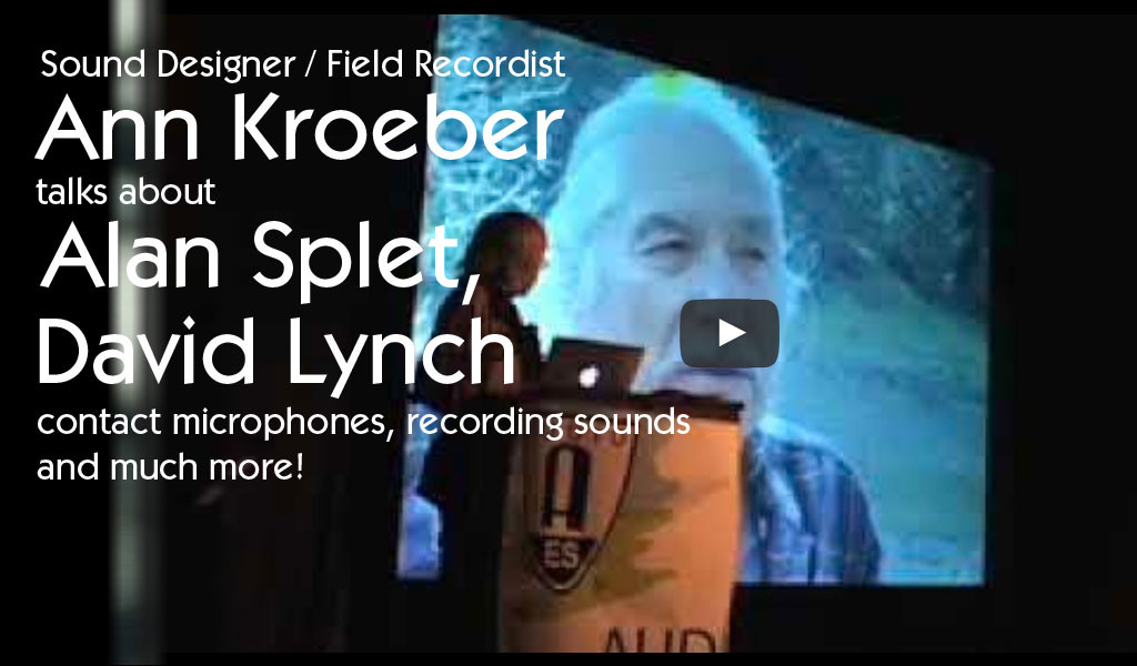 Film sound designer and field recordist Ann Kroeber talks about Alan Splet, David Lynch and more